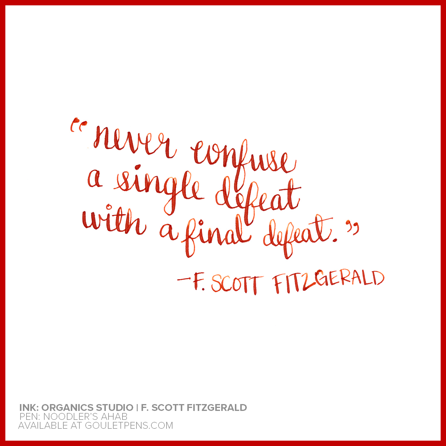 F Scott Fitzgerald Love Quote Create Calligraphystyle Quotes With A Noodler's Flex Pen And